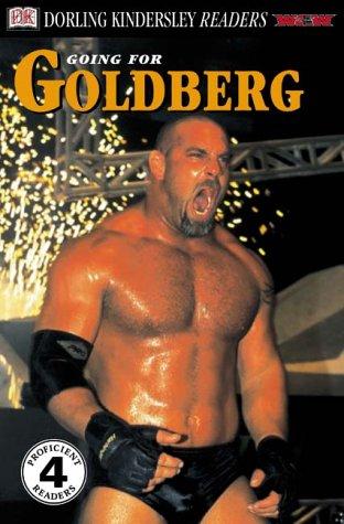 DK Readers: Going for Goldberg (Level 4: Proficient Readers): Wrestling, World Championship