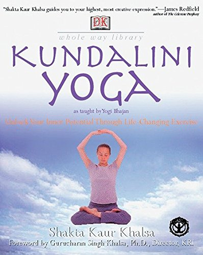 9780789467706: Kundalini Yoga: Unlock Your Inner Potential Through Life-Changing Exercise