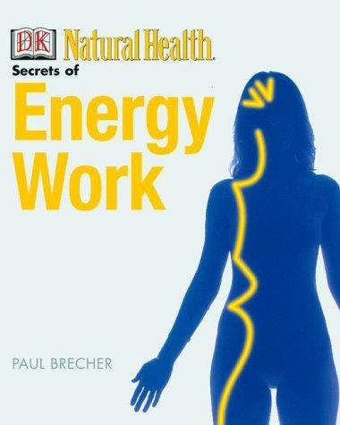 9780789467751: The Secrets of Energy Work