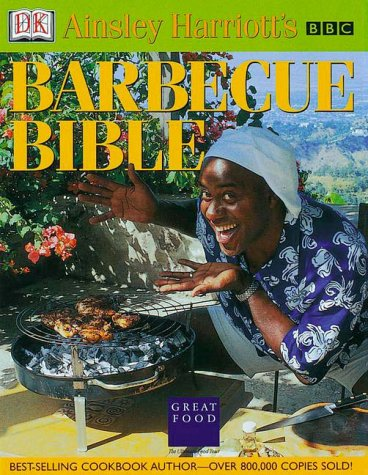 Ainsley Harriott's Barbecue Bible: Harriott, Ainsley, DK Publishing