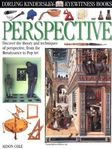 Eyewitness: Perspective (Eyewitness Books) (0789468182) by Cole, Alison