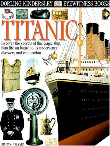 9780789468208: Eyewitness: Titanic (Eyewitness Books)