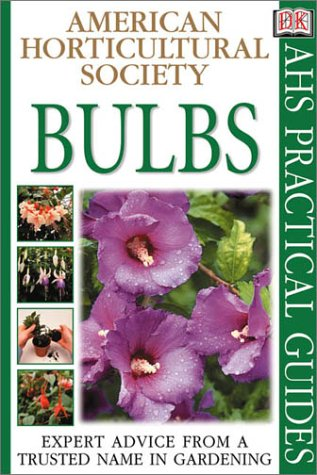 9780789471260: Bulbs (American Horticultural Society Practical Guides)