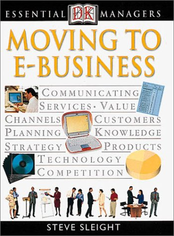 9780789471468: Moving to E-Business (Essential Managers)