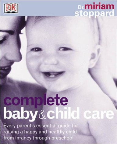 9780789471512: Complete Baby & Child Care (Revised & Updated)