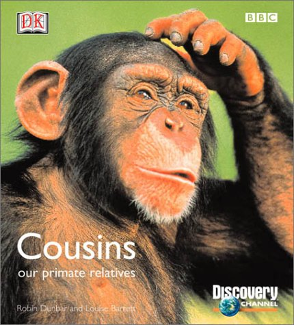 9780789471550: Cousins: Our Primate Relatives (BBC/Discovery)