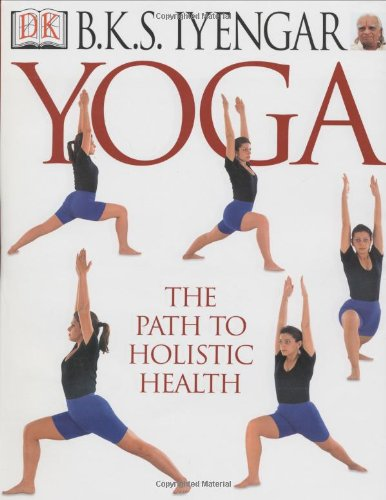 9780789471659: Yoga: THE PATH TO HOLISTIC HEALTH