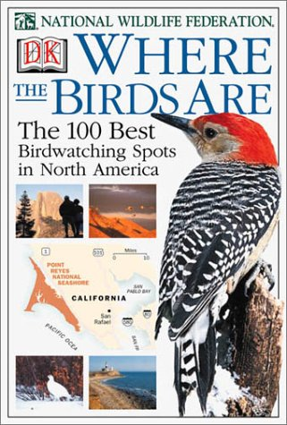 9780789471697: Where the Birds are: The 100 Best Birdwatching Spots in North America