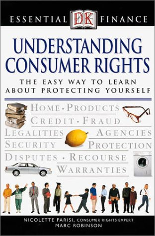 Understanding Consumer Rights (Essential Finance) (0789471736) by Marc Robinson