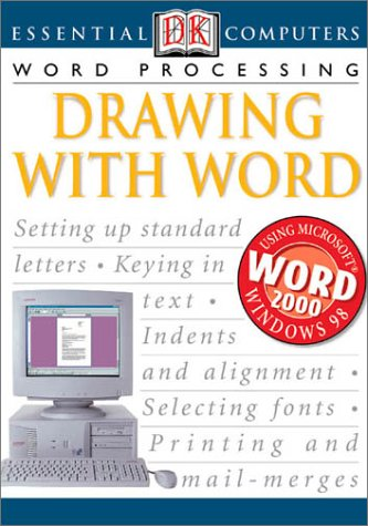 Word Processing: Drawing With Word (Essential Computers) (0789472872) by Watson, John H.