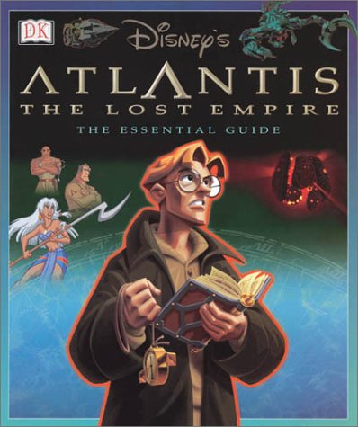 Atlantis The Lost Empire The Essential Guide