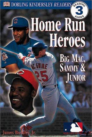 Home Run Heroes: Big Mac, Sammy &: Buckley Jr., James