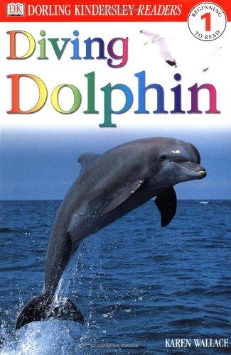 Diving Dolphin (DK Readers, Level 1: Beginning to Read): Karen Wallace