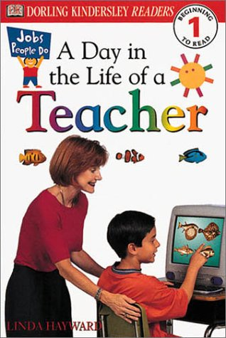 9780789473684: DK Readers: Jobs People Do -- A Day in a Life of a Teacher (Level 1: Beginning to Read)