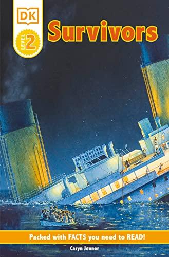 9780789473738: Survivors: The Night the Titanic Sank