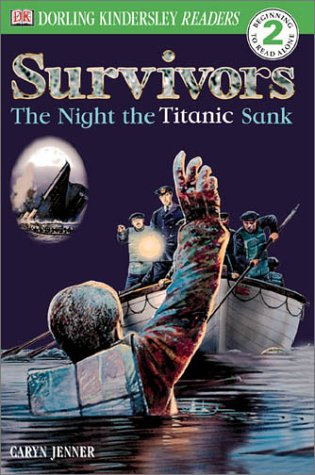 9780789473745: DK Readers: Survivors -- The Night the Titanic Sank (Level 2: Beginning to Read Alone)