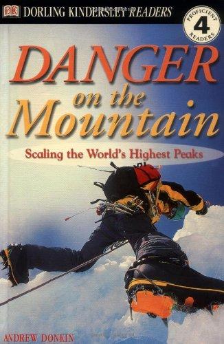 DK Readers: Danger on the Mountain -- Scaling the World's Highest Peaks (Level 4: Reading ...