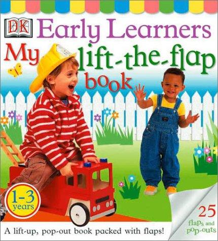 Early Learners: My Lift-the-Flap Book: Millard, Anne