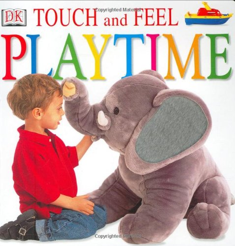 9780789474193: Touch and Feel: Playtime (Touch & Feel)