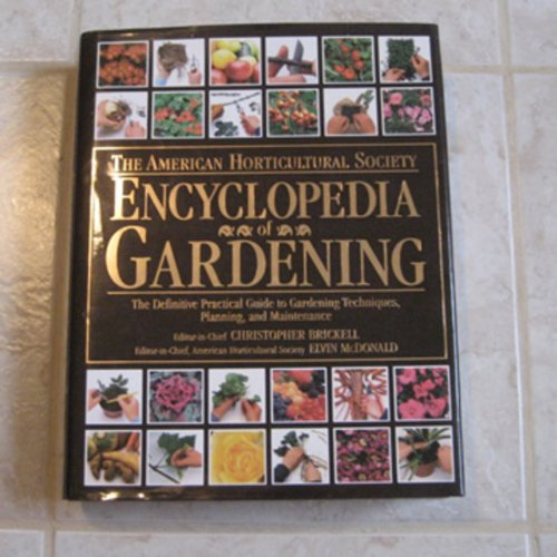 9780789476043: American Horticultural Society Encyclopedia of Gardening: The Definitive Practical Guide to Gardening Techniques, Planning, and Maintenance