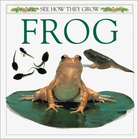 9780789476562: See How They Grow: Frog