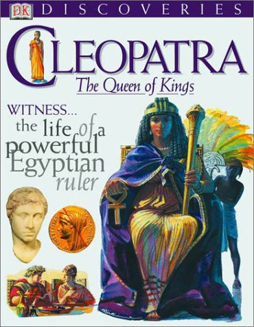 DK Discoveries: Cleopatra: The Queen of Kings (DK Discoveries): Fiona MacDonald