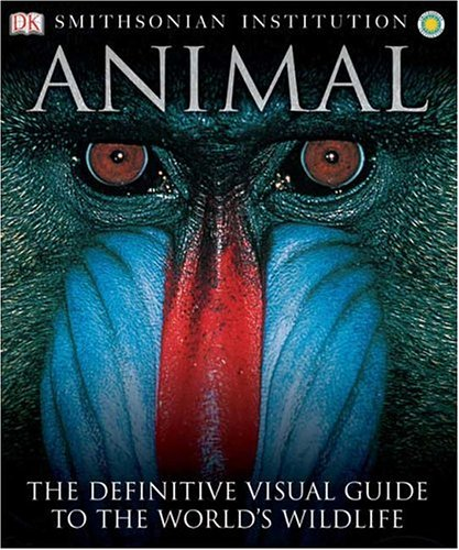 9780789477644: Animal: The Definitive Visual Guide to the World's Animals (Smithsonian Institution)