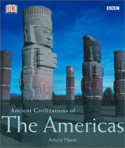 Ancient Civilizations of the Americas: DK Publishing