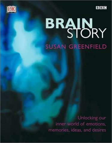 9780789478399: BBC Brain Story: Unlocking our inner world of emotions, memories, ideas and desires
