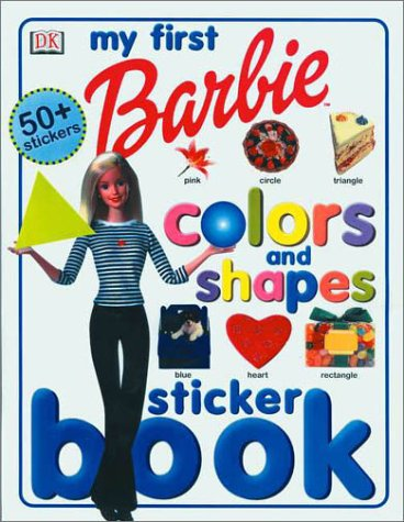 9780789478467: Barbie: My First Colors and Shapes Sticker Book