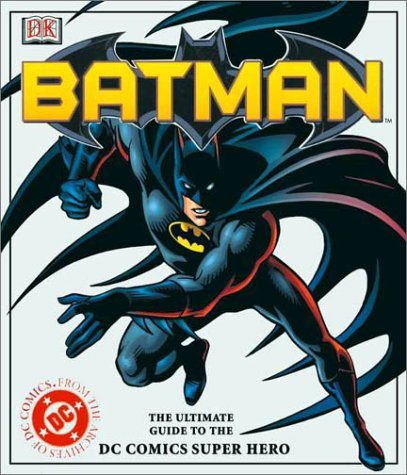 9780789478658: Batman: The Ultimate Guide to the Dark Knight