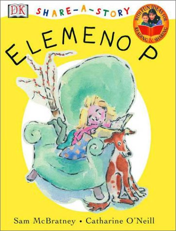 DK Share-a-Story: Elemeno P (0789478951) by Sam McBratney; Catherine O'Neill; Catharine O'Neill