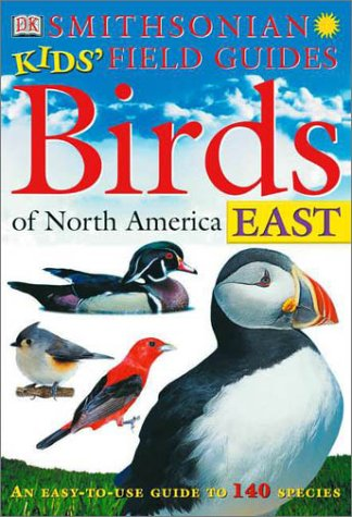 9780789478986: Smithsonian Kids' Field Guides: Birds of North America East