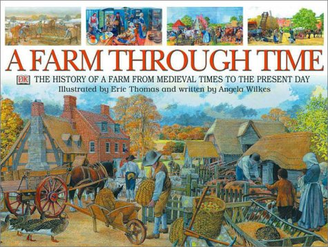 9780789479020: A Farm Through Time: The History of a Farm from Medieval Times to the Present Day