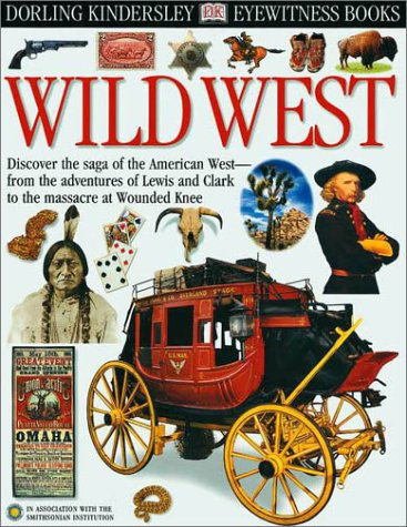 9780789479372: Wild West (Eyewitness books)