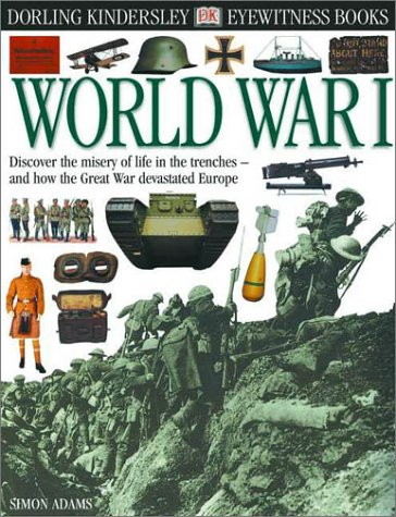 Eyewitness: World War I (Eyewitness Books): DK Publishing