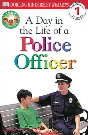 DK Readers: Jobs People Do -- A Day in a Life of a Police Officer (Level 1: Beginning to Read) (9780789479549) by Linda Hayward