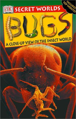 9780789479709: Secret Worlds: Bugs a close-up view of the insect world