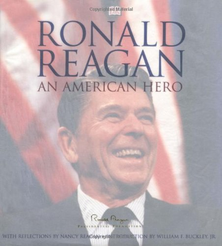 9780789479921: Ronald Reagan: An American Hero: His Voice, His Values, His Vision