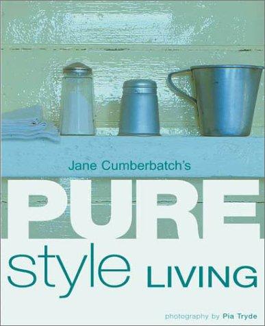 9780789480156: Jane Cumberbatch's Pure Style Living