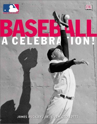 BASEBALL: A CELEBRATION!: Buckley, Jr., James