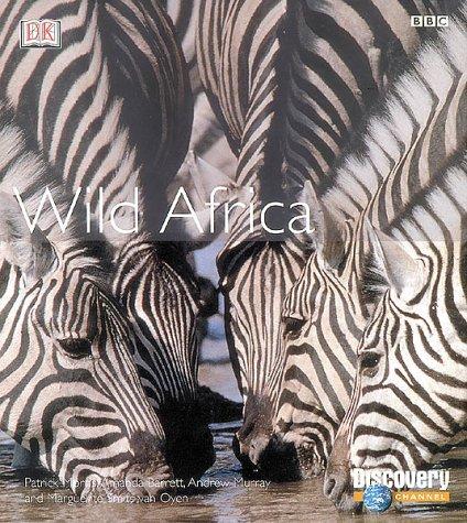 Wild Africa: Exploring the African Habitats (0789481588) by Amanda Barrett; Andrew Murray; Marguerite Smits van Oyen; Patrick Morris