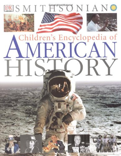 9780789483300: Children's Encyclopedia of American History (Smithsonian) (Smithsonian Institution)