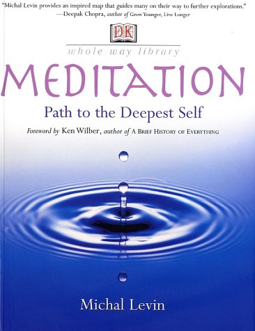 9780789483331: Meditation: Path to the Deepest Self (Whole Way)
