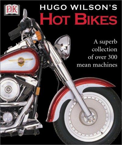 9780789483966: Hugo Wilson's Hot Bikes
