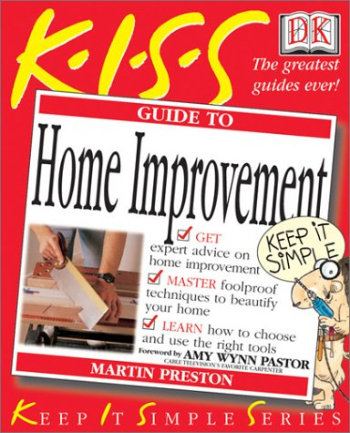 9780789483973: KISS Guide to Home Improvement (Keep It Simple Series)