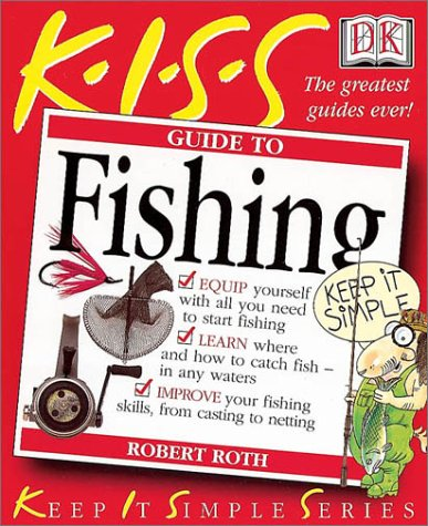 KISS Guide to Fishing (Keep It Simple: Robert Roth