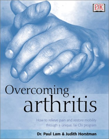 9780789484314: Overcoming Arthritis: How to Relieve Pain and Restore Mobility