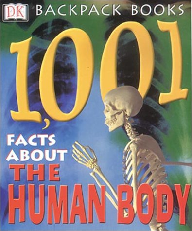 9780789484512: Backpack Books: 1001 Facts About the Human Body (Backpack Books)