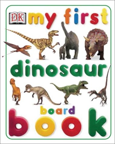 9780789485236: My First Dinosaur Board Book (My First series)